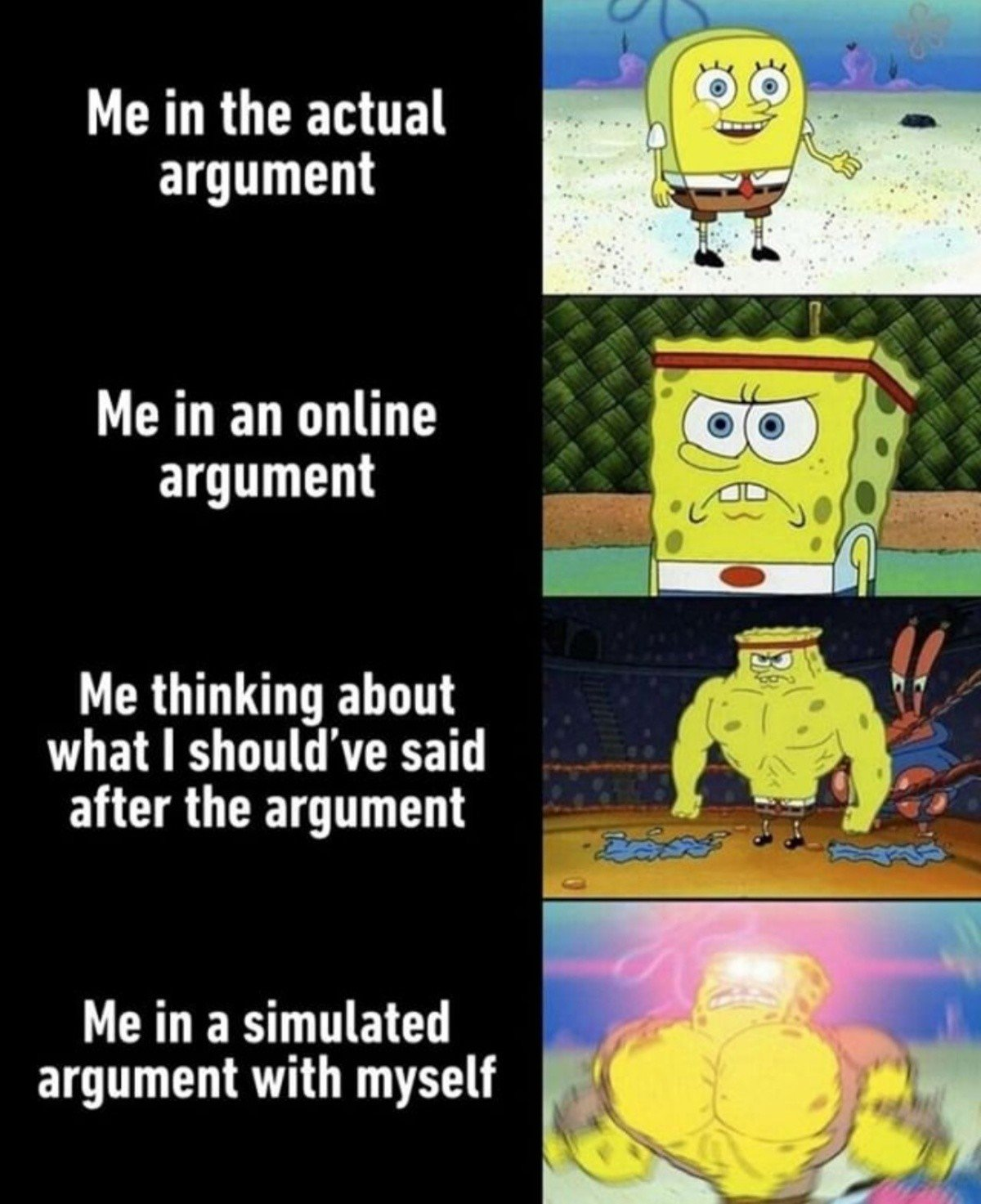 during an argument vs