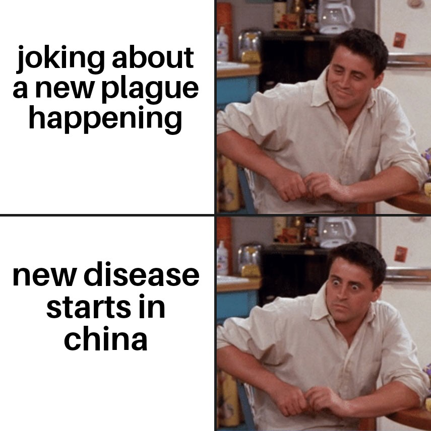 Joking about a new plague happening / new disease starts in China ...