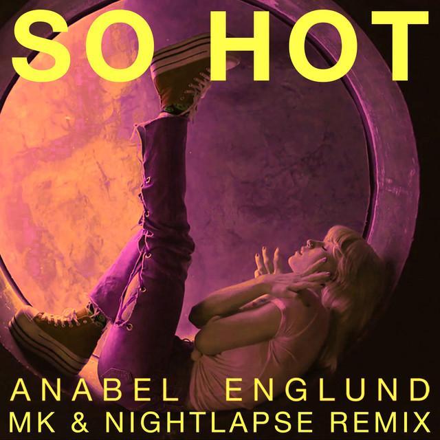So Hot Remix (Letra/Lyrics) - Anabel Englund, MK y Nightlapse ...
