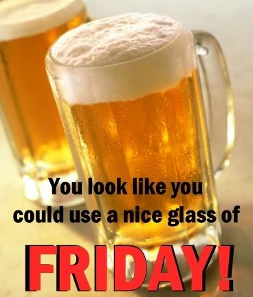 You Look Like You Could Use A Nice Glass Of Friday