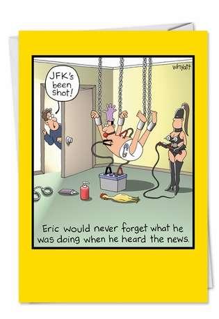 Jfks Been Shot Naughy Funny Card Whyatt