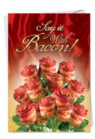 Say It With Bacon Birthday Humor Paper Card