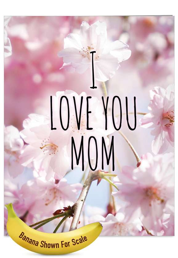 Mom I Love You : Creative, Mother's, Large, Greeting