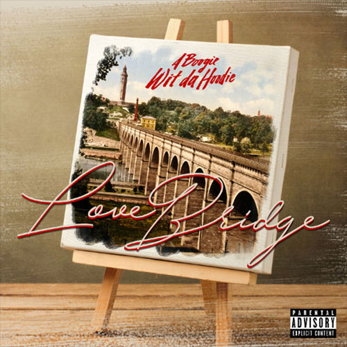 A Boogie Wit Da Hoodie - Love Bridge EP (Zip Download)