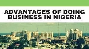 10 Reasons Why You Should Start A Business In Nigeria Today