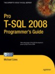 Pro T-SQL 2008 Programmer's Guide (Expert's Voice in SQL Server)