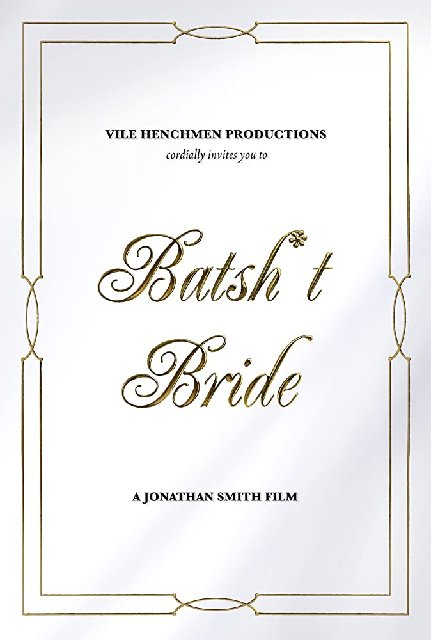 Batsh-t Bride 2019 Movie Poster