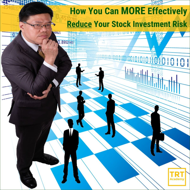 [LIVE @ TRT Academy]  Roy ONG – How You Can MORE Effectively Reduce Your Stock Investment Risk