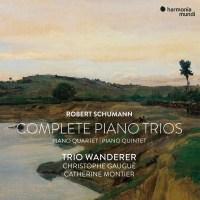 Trio Wanderer, Christophe Gaugue & Catherine Montier - Robert Schumann: Complete Piano Trios, Quartet & Quintet (2021) [Official Digital Download 24bit/96kHz]