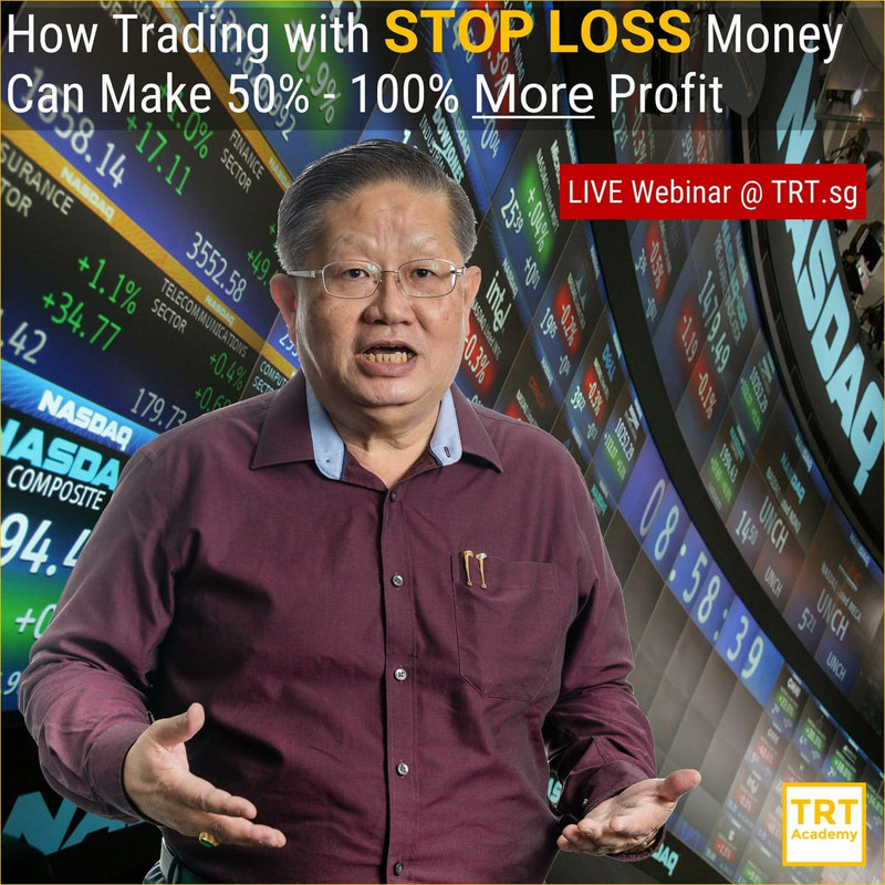 19 March – [LIVE Webinar @ TRT.sg]  How Trading with STOP LOSS Money Can Make 50% – 100% More Profit