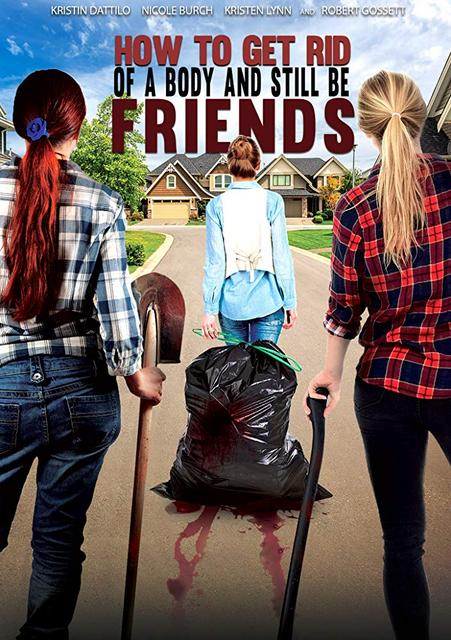 How To Get Rid Of A Body And Still Be Friends 2019 Movie Poster