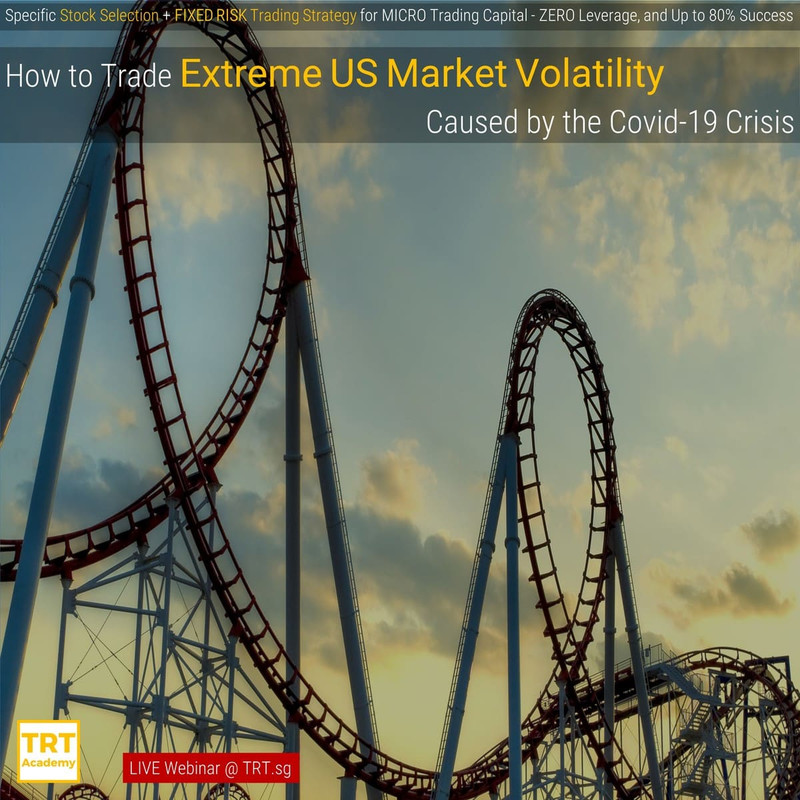 7 May 2020 – [LIVE Webinar @ TRT.sg]  How to Trade Extreme US Market Volatility Caused by the Covid-19 Crisis