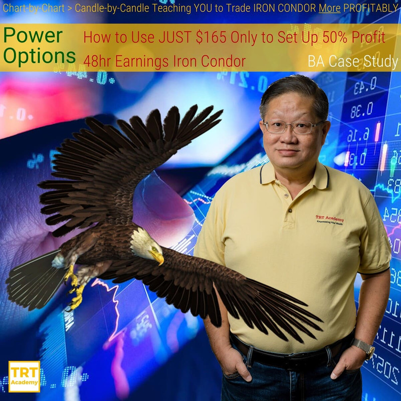 Yes… I Want to Improve My Trading Results – 2019-10 – Power Options – How to Use JUST 5 Only to Set Up 50% Profit 48hr Earnings Iron Condor – BA Case Study