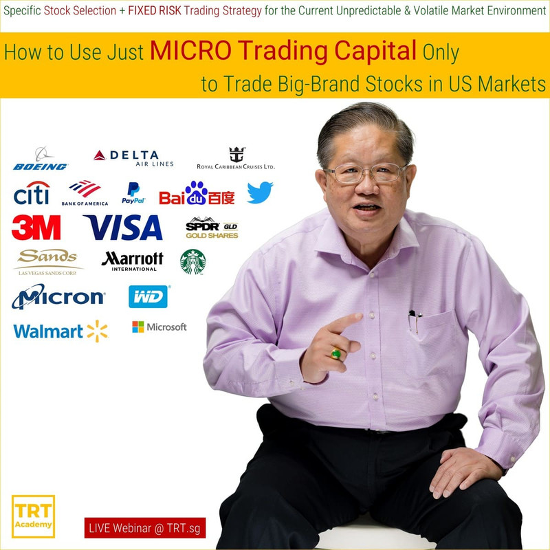 14 May 2020 – [LIVE Webinar @ TRT.sg]  How to Use Just MICRO Trading Capital Only to Trade Big-Brand Stocks in US Markets