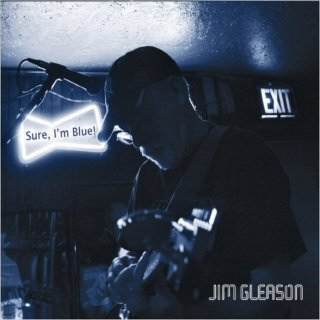 Jim Gleason – Sure, I'm Blue (2019)