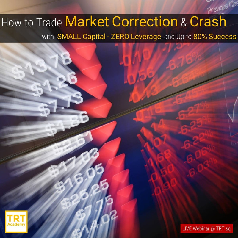 [LIVE Webinar @ TRT.sg]  How to Trade Market Correction & Crash
