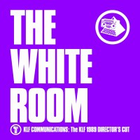 The KLF - The White Room (Director's Cut) (2021) [Official Digital Download 24bit/44,1kHz]