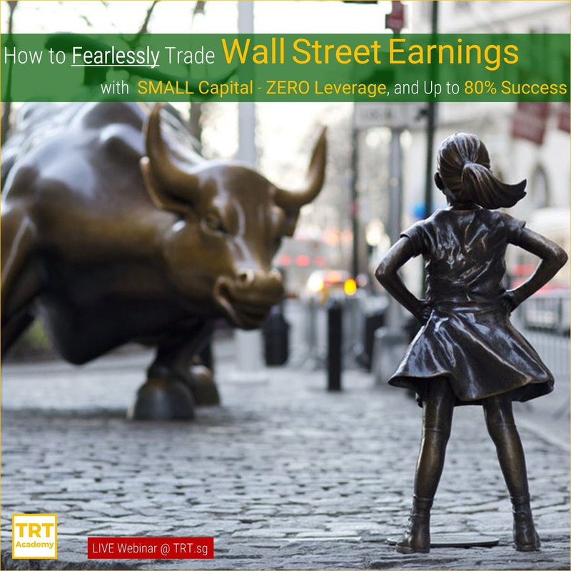[LIVE Webinar @ TRT.sg]  How to Fearlessly Trade Wall Street Earnings