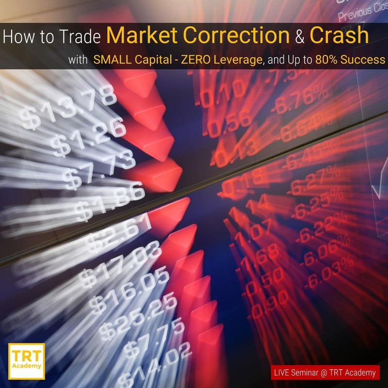 [LIVE Seminar @ TRT Academy]  How to Trade Market Correction & Crash