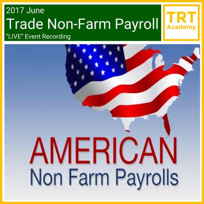 "Yes! Send Me the Video – 2017 June Trade Non-Farm Payroll ""LIVE"" Market Learning"