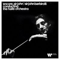 Sir John Barbirolli - Encore, Sir John (2021) [Official Digital Download 24bit/192kHz]