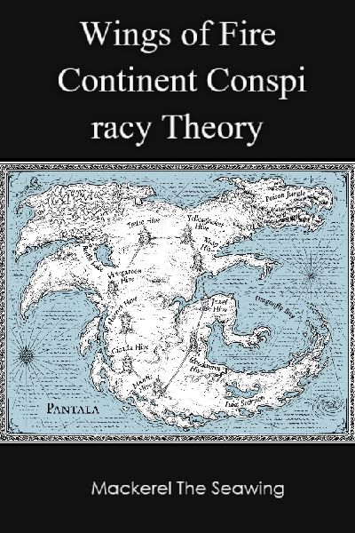 Wings Of Fire Map Of Pyrrhia : wings, pyrrhia, Wings, Continent, Conspiracy, Theory