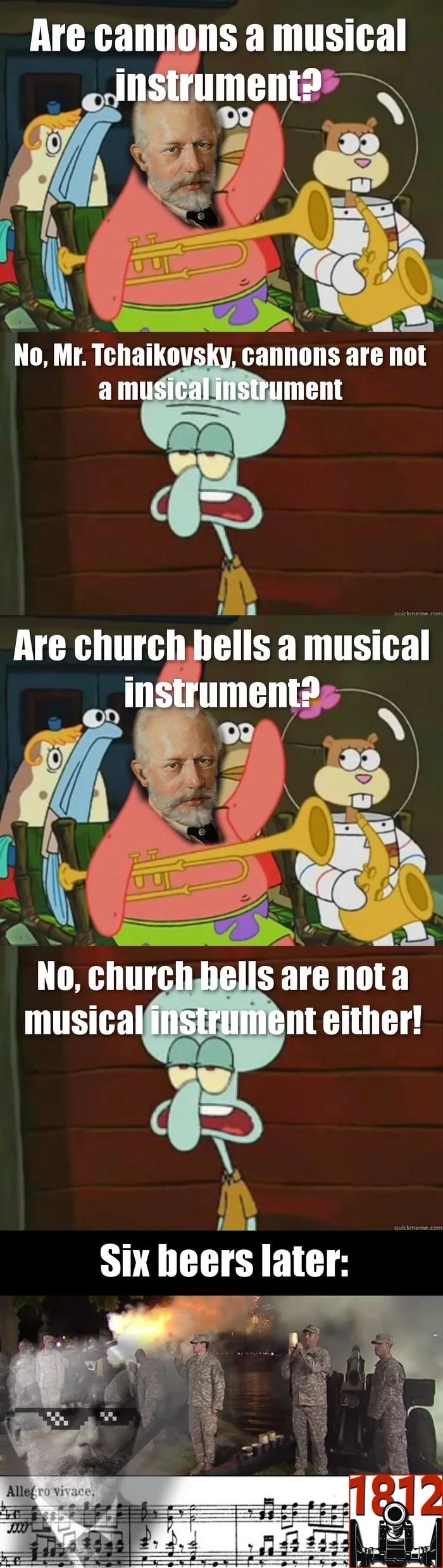 Tchaikovsky Spongebob are cannons an instrument meme