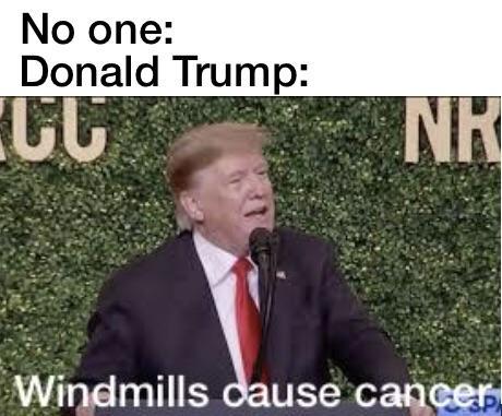 windmills cause cancer memes