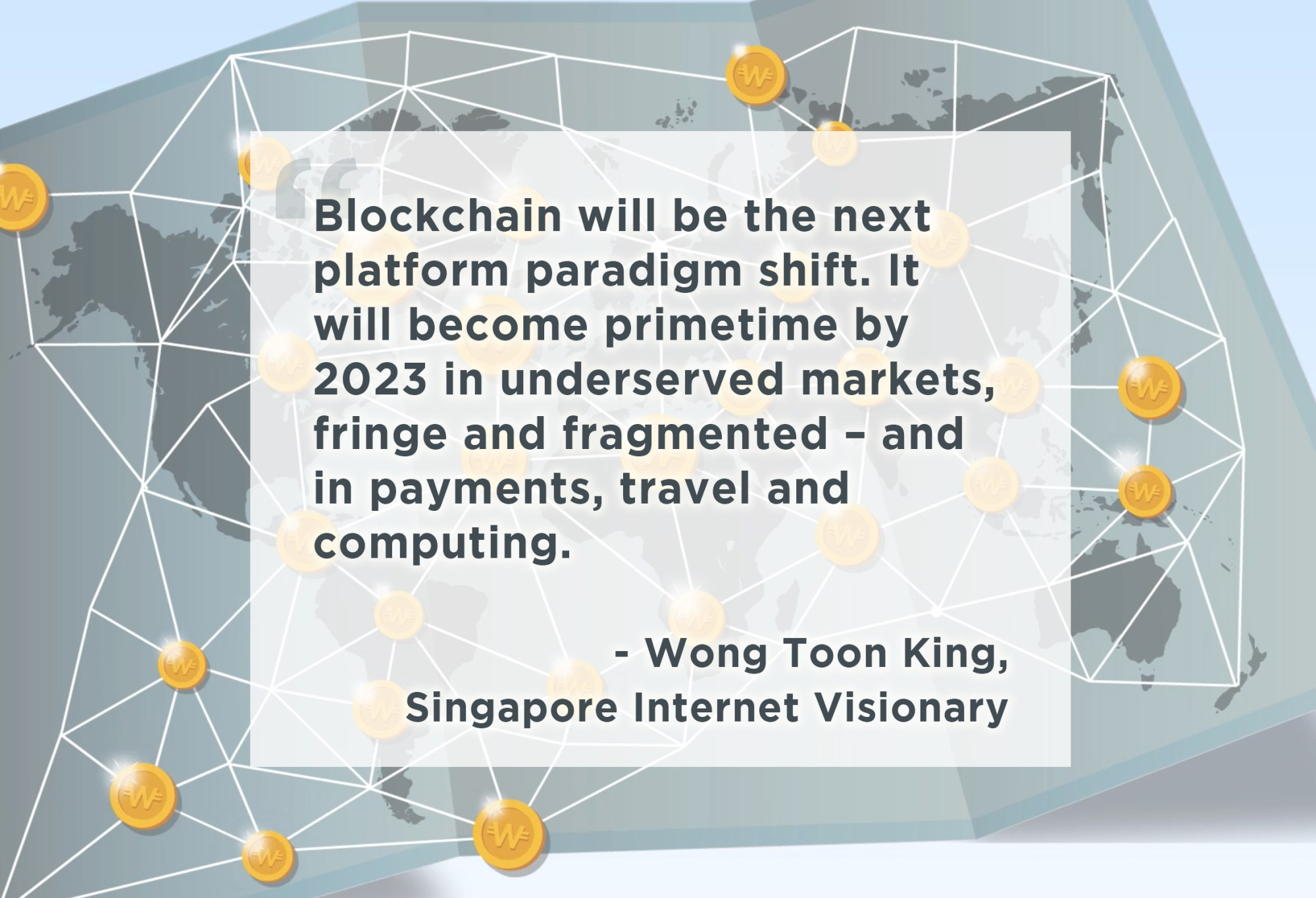 hight resolution of  blockchain is the new internet says singapore internet visionary wong toon king what do you think