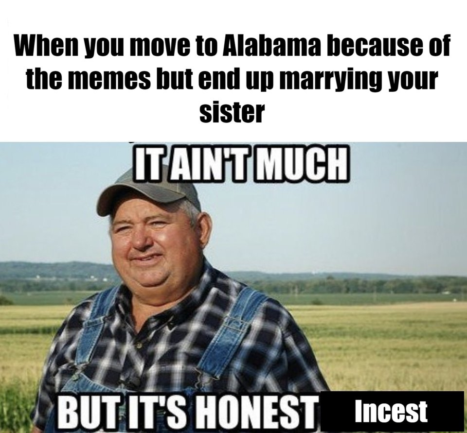 See more ideas about funny memes, alabama memes, funny pictures. Sweet Home Alabama Memes