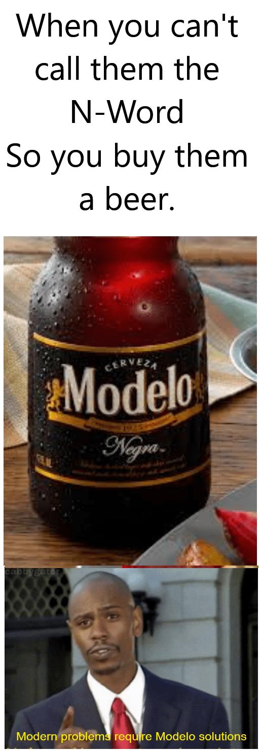 Modelo Meme : modelo, Beer,, Cause, Solution, Life's, Problems., Memes