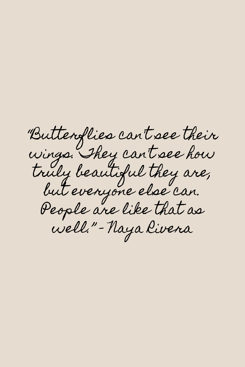 Butterfly Quotes Tumblr : butterfly, quotes, tumblr, Naya's, Butterfly, Quote, ❤️🦋I, Around, Years,, Remember, Constantly, Being, Reblogged, Tumblr