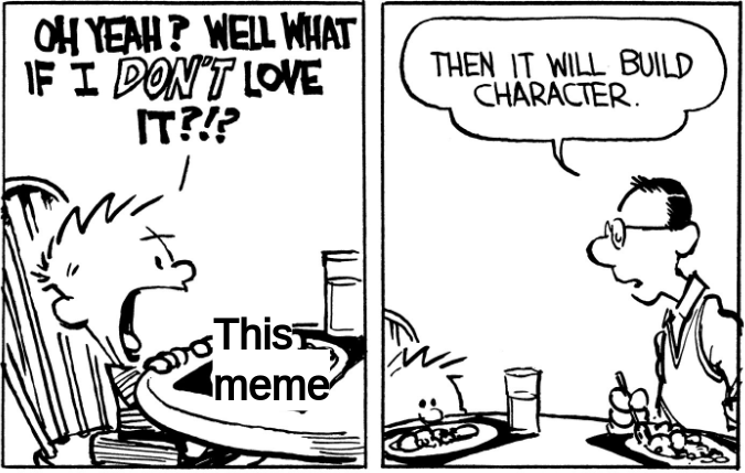 Calvin and Hobbes 'Builds Character' meme. Invest