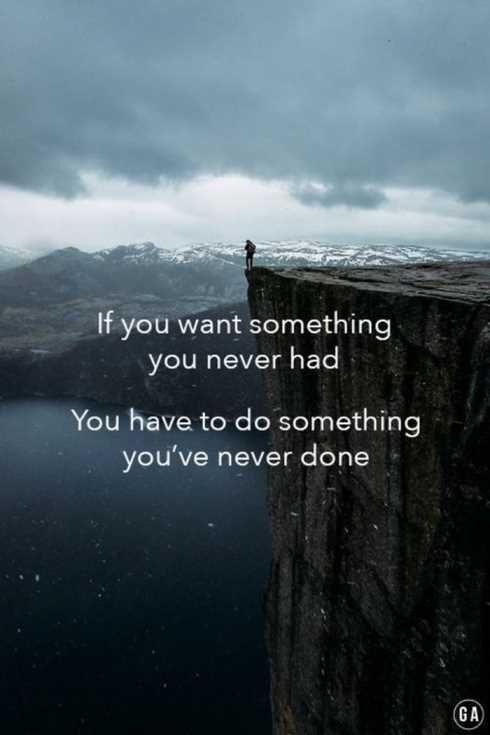 If you want something you never had, you have to do something you've never done.: DecidingToBeBetter