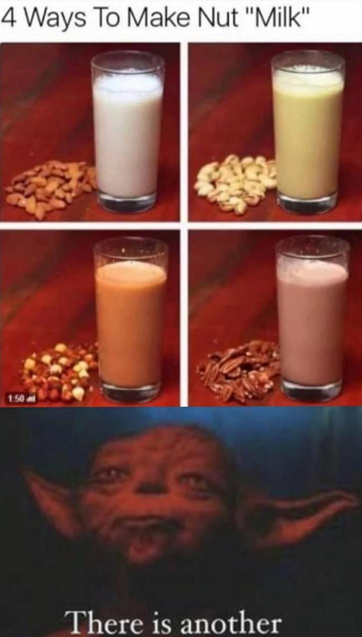 Nut Milk Meme : Fifth, There, OTMemes