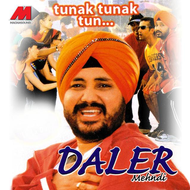 Tunak Tunak Tun by Daler Mehndi on Spotify