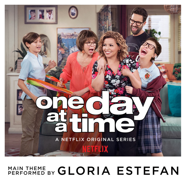One Day at a Time (From the Netflix Original Series) by Gloria Estefan on Spotify