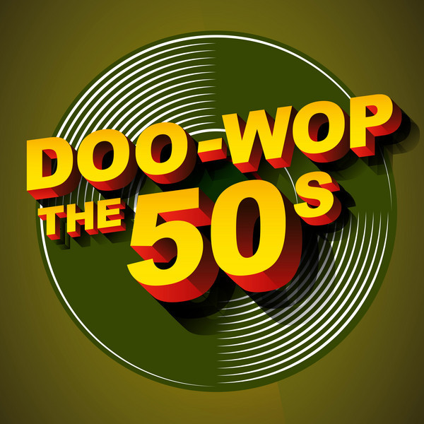 DooWop The 50s by Various Artists on Spotify