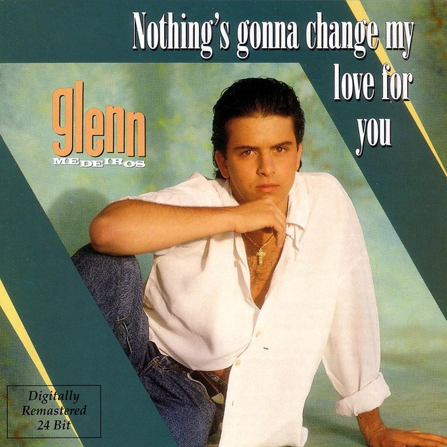 Nothing's Gonna Change My Love for You by Glenn Medeiros on Spotify