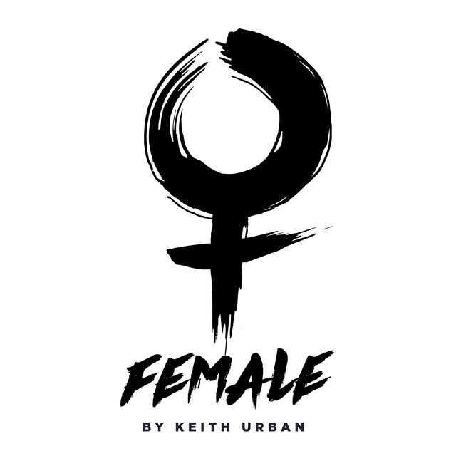 Female, a song by Keith Urban on Spotify