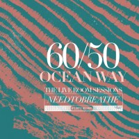 60/50 Ocean Way: The Live Room Sessions by NEEDTOBREATHE ...