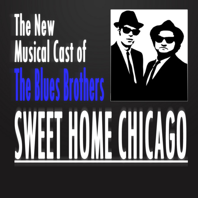 Come on oh, baby don't you wanna go come on oh, baby don't you wanna go back to that same. Sweet Home Chicago New Music Soundtrack From The Blues Brothers Album By New Musical Orchestra Spotify