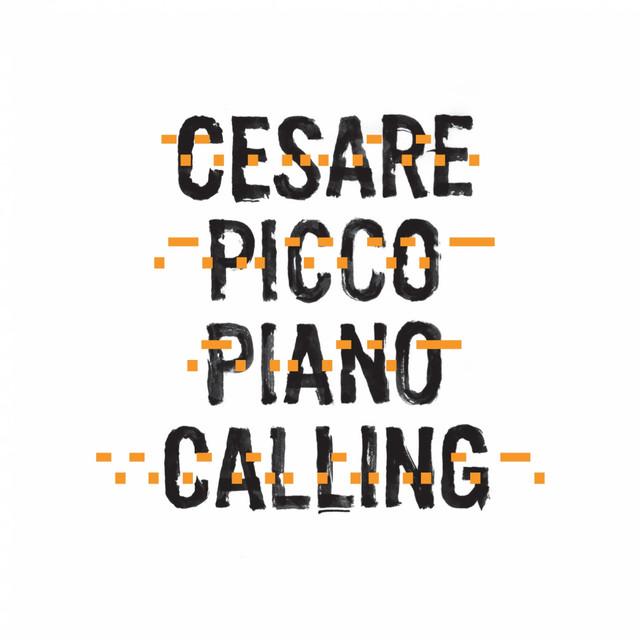 Cesare Picco: Piano Calling by Cesare Picco on Spotify