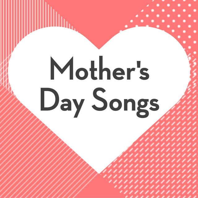 mother s day songs