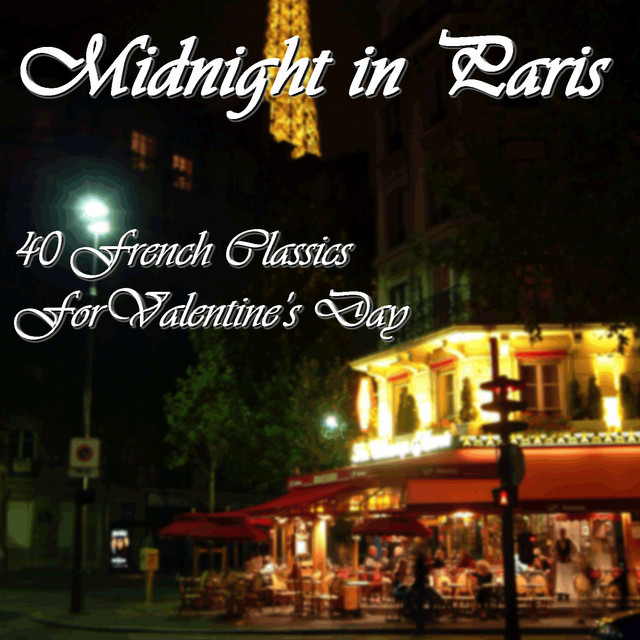 Midnight In Paris 40 French Classics For Valentines Day