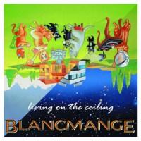 Blancmange - Living on the Ceiling Lyrics and Meaning | Lyreka