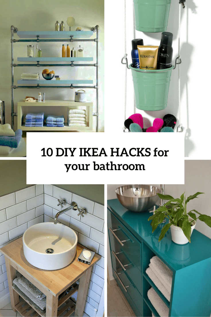 10 Cool DIY IKEA Hacks To Make Your Bathroom Comfy And