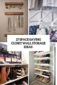 27 Space-Saving Closet Wall Storage Ideas To Try - Shelterness