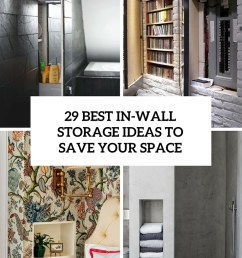 best in wall storage ideas to save your space cover [ 735 x 1102 Pixel ]