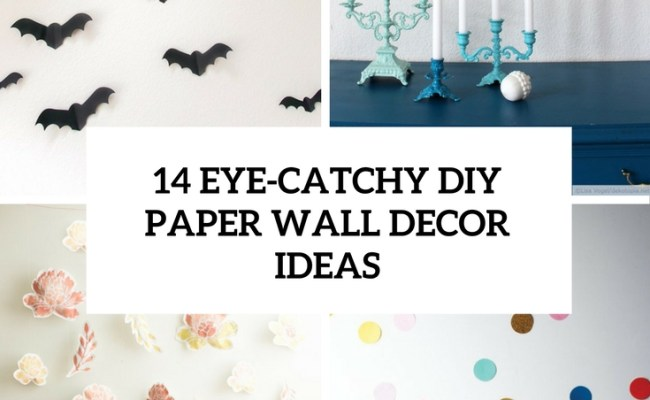 14 Eye Catchy Diy Paper Wall Décor Ideas Shelterness